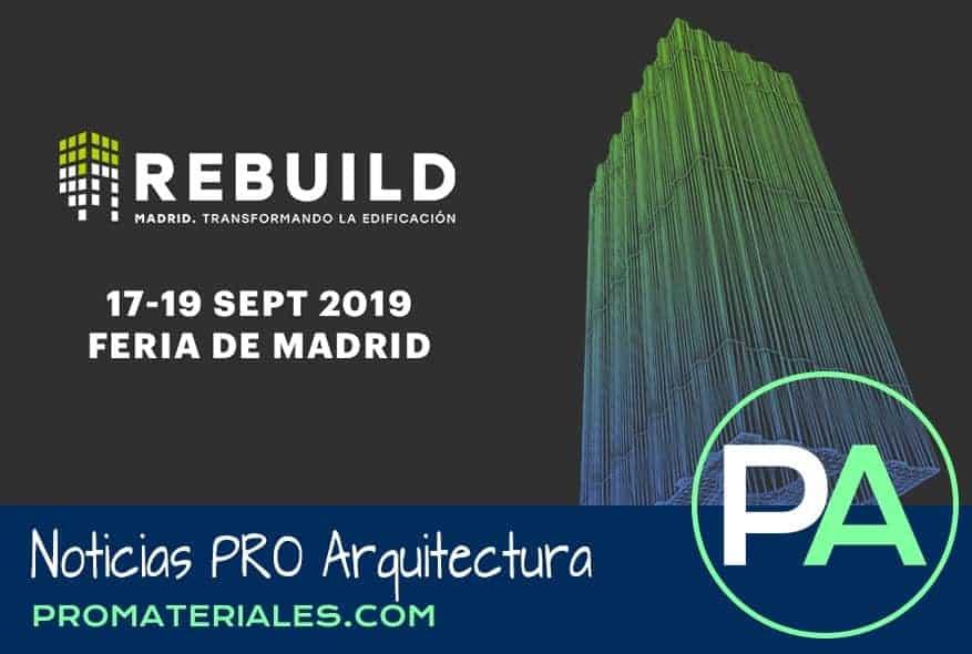 Noticias PRO Arquitectura. Madrid acogerá REBUILD 2019.