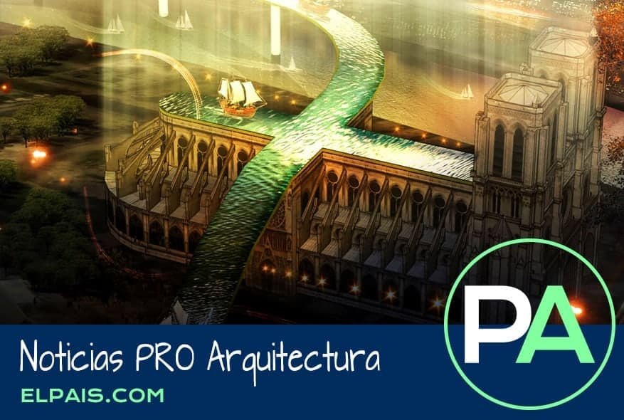 PRO Arquitectura Noticias - Proyectos para reconstruir Notre Dame.