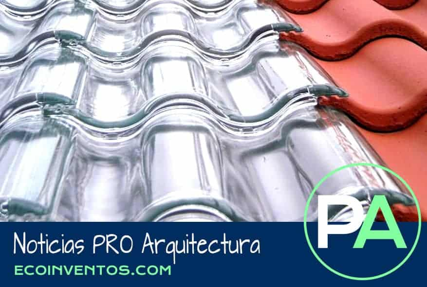 PRO Arquitectura Noticias - Tejas solares fotovoltaicas de vidrio.